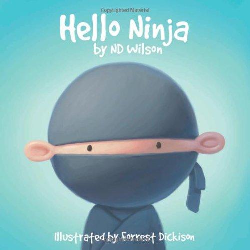 Hello Ninja By N D Wilson Redeemed Reader