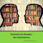 Portrait of a Reader: The Adventurer