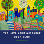 The Love Your Neighbor Book Club: Its Beginnings