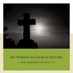 30+ Women in Church History