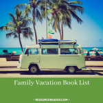 Family Vacation Book List: Fun for the Whole Family