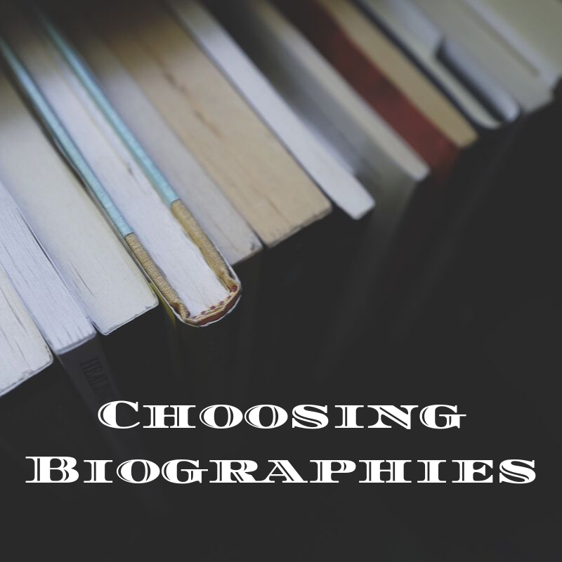 Choosing Biographies: Practical Considerations