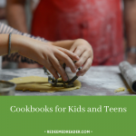Cookbooks for Kids and Teens: A Book List