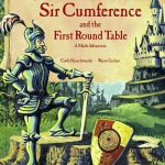 Sir Cumference: Math Adventures for Everyone!