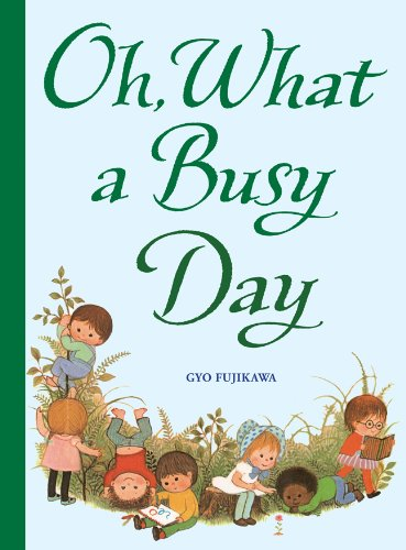 cover image of Oh What a Busy Day by Gyo Fujikawa